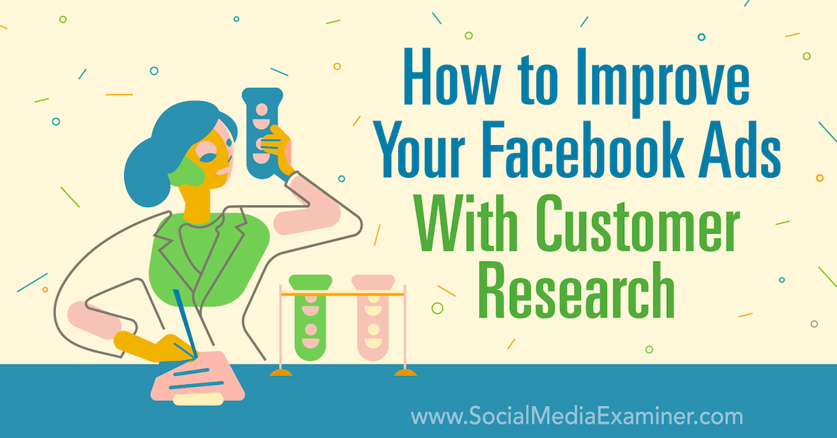How to Improve Your Facebook Ads With Customer Research : Social Media Examiner