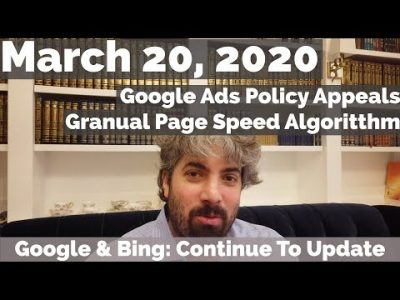 Google & Bing Algorithm Updates To Continue, Google Ads Policy Appeal & Page Speed Changes