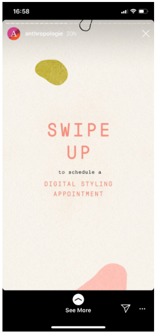 Anthropologie Instagram Story with CTA: Swipe Up to Schedule a Digital Styling Appointment