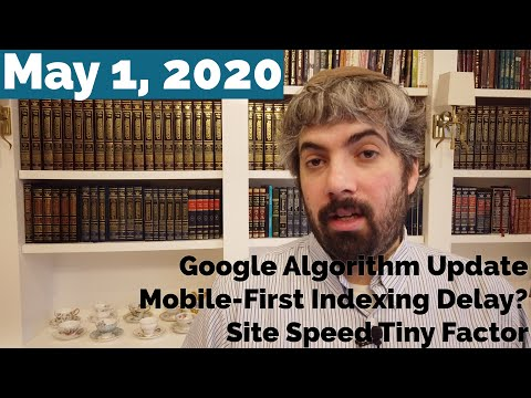 Google Algorithm Update, Mobile-First Indexing Postponed, Site Speed Tiny Factor & More SEO