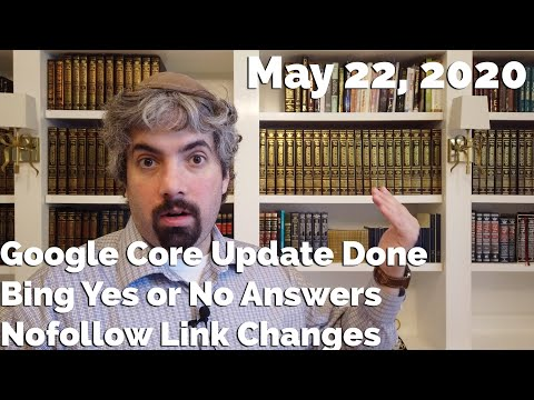 Google Core Update Done, Bing Answers Yes Or No, Google's Nofollow Change & Much More