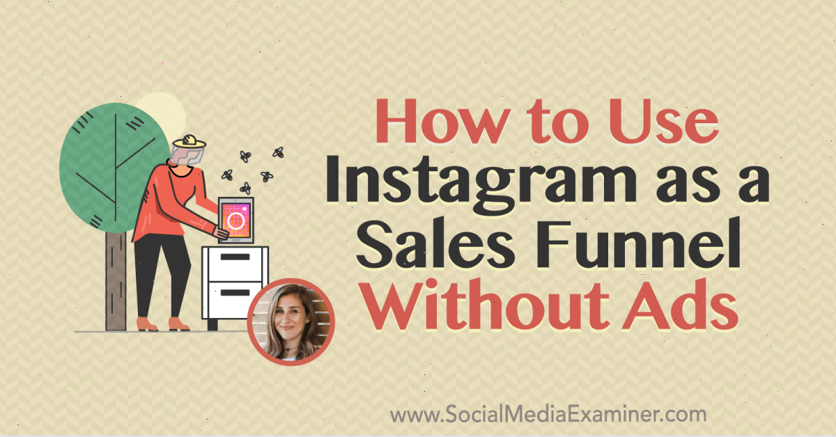 How to Use Instagram as a Sales Funnel Without Ads : Social Media Examiner