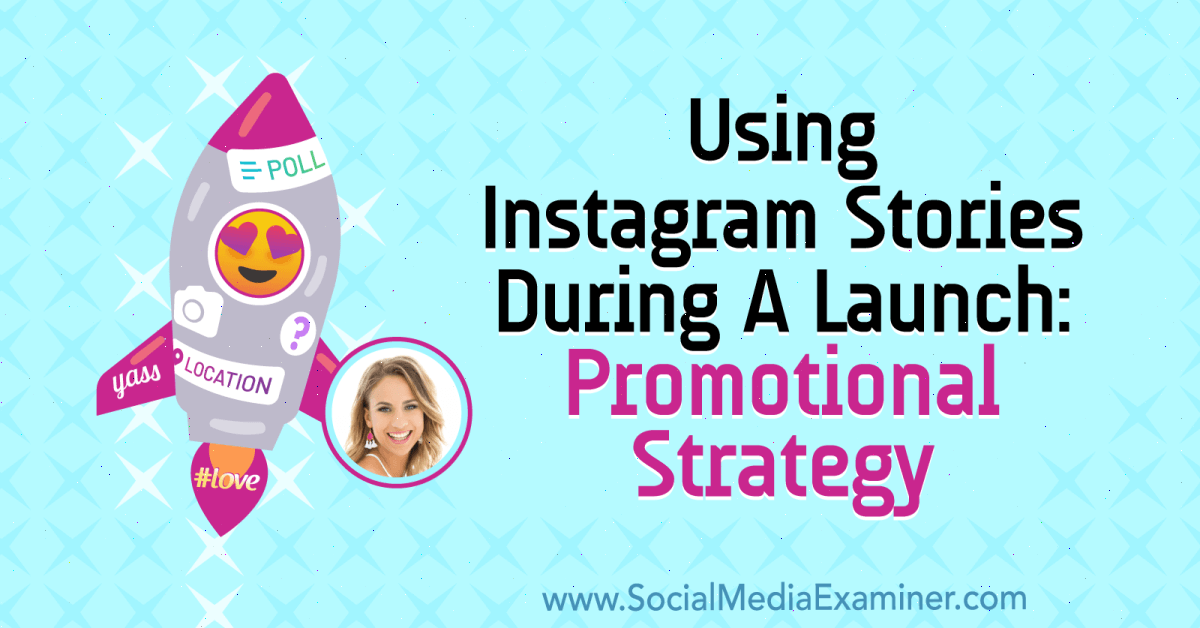 Using Instagram Stories During a Launch: Promotional Strategy : Social Media Examiner