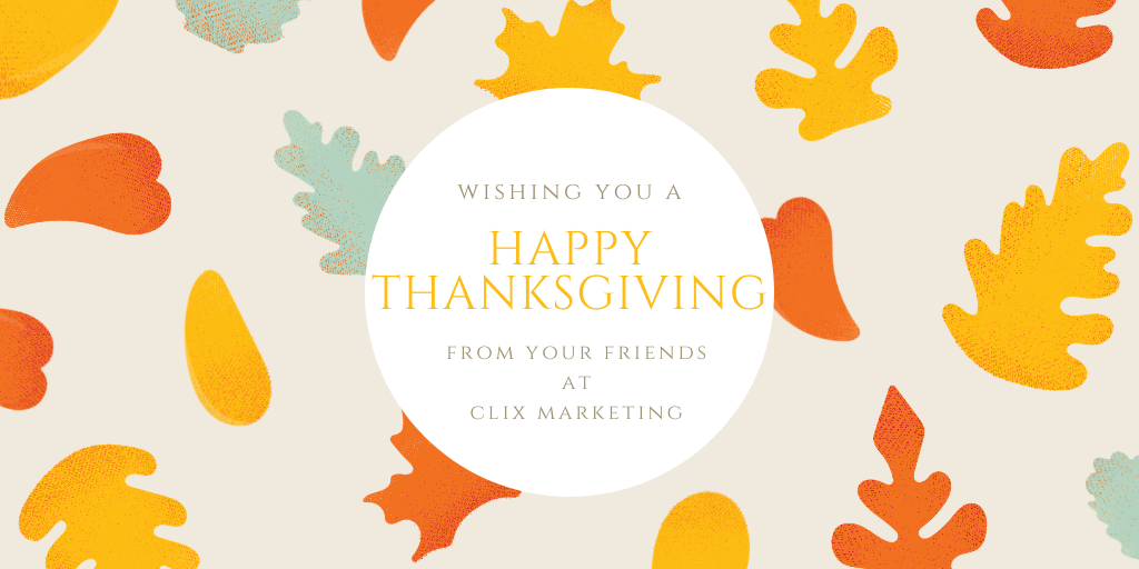 Happy Thanksgiving from the Clix Marketing Team!