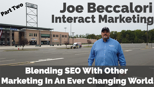 Joe Beccalori On Blending SEO With Other Marketing In An Ever Changing World
