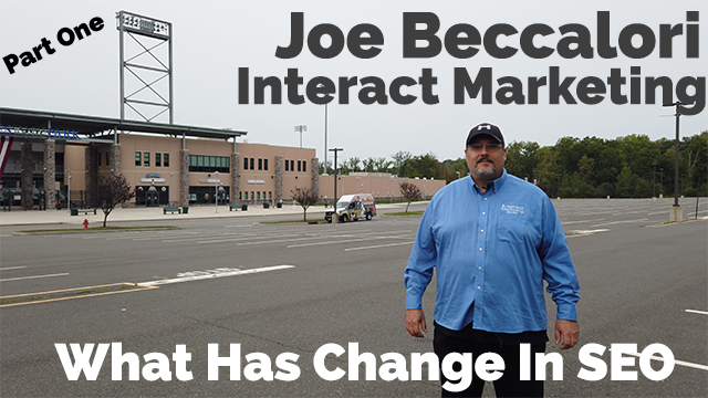 Joe Beccalori On What Has Changed In SEO Over The Years