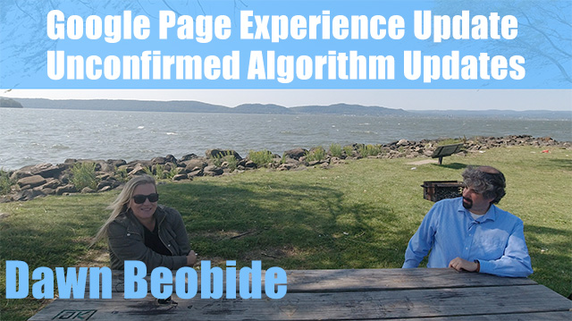 Dawn Beobide On Google Page Experience Update & Unconfirmed Algorithm Updates (Part Two)