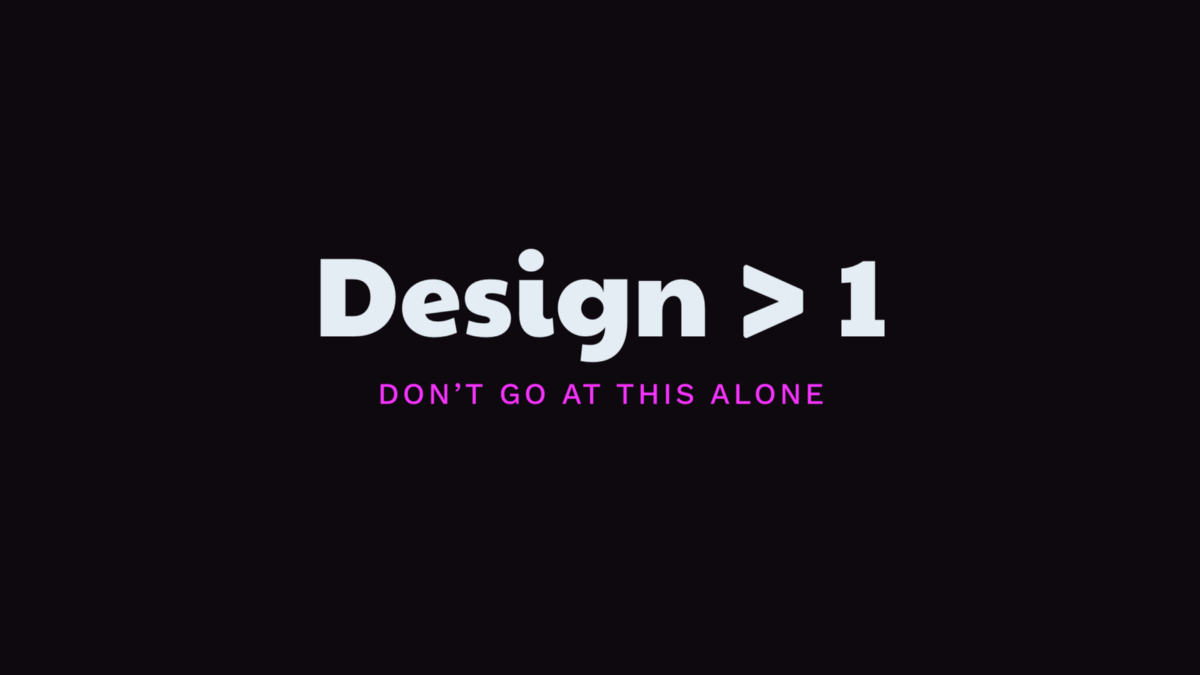 Design > 1. The best decisions reveal themselves as…   by Mike Curtis   Mar, 2021