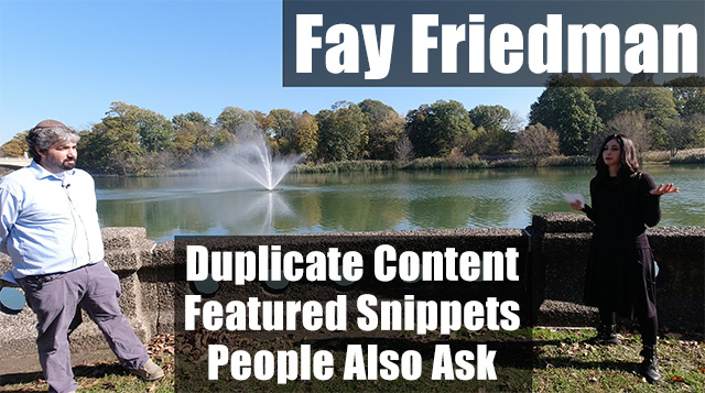 Fay Friedman On Duplicate Content, Featured Snippets & People Also Ask