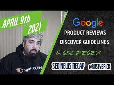 Google Product Reviews Update, Discover Guidelines Update, Regex On Search Console & Google/SEO Adversarial/Evolutionary Thread