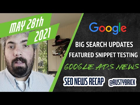 Google Search May Updates, Featured Snippet Testing, Fewer Manual Actions & Google Ads News
