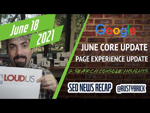 Google Core Update Done Rolling, Page Experience Update Begins Rolling Out & Search Console Insights Is Live