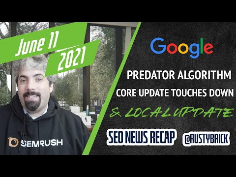 Google June 2021 Core Update Touched Down, Local Search Ranking Update, Google Predator Algorithms & More