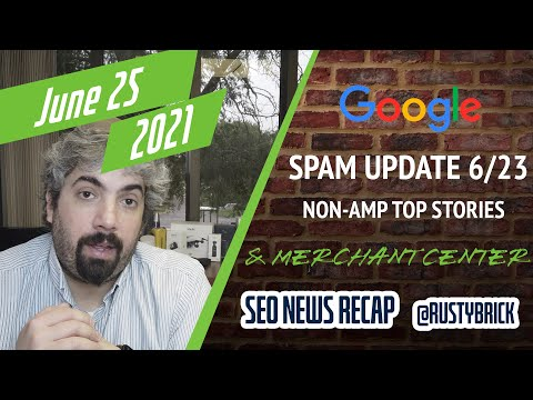 Google Search Spam Update, More Ranking Fluctuations, Non AMP In Top Stories & Merchant Center Policy Update