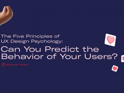 The Five Principles of UX Design Psychology: Can You Predict the Behavior of Your Users? | by Alexander Rådahl | Jun, 2021