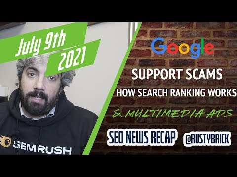 Google Customer Support Scams, How Google Ranks, Machine Learning Spam & Bing Multimedia Ads